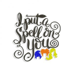 I Put a Spell on You Hocus Pocus Embroidery design